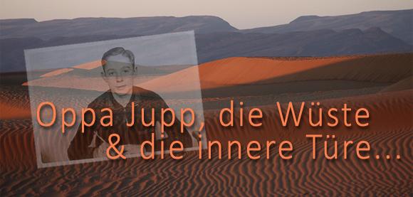 Oppa Jupp,die Wüste und die innere Türe.. copy